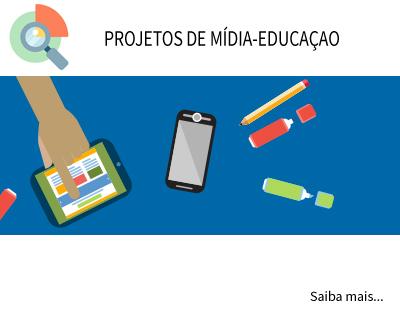 PROJETOS DE MÍDIA-EDUCAÇÃO