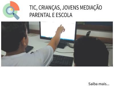 TIC, crianças, jovens, mediação parental e escola:
